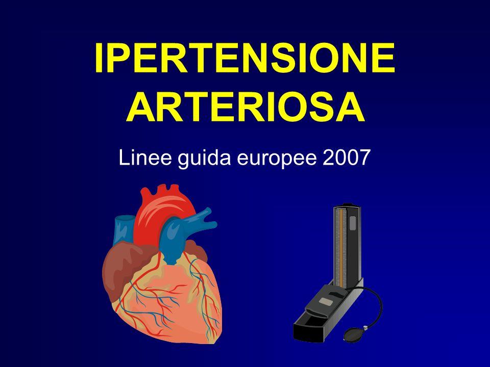 IPERTENSIONE ARTERIOSA Linee guida europee 2007