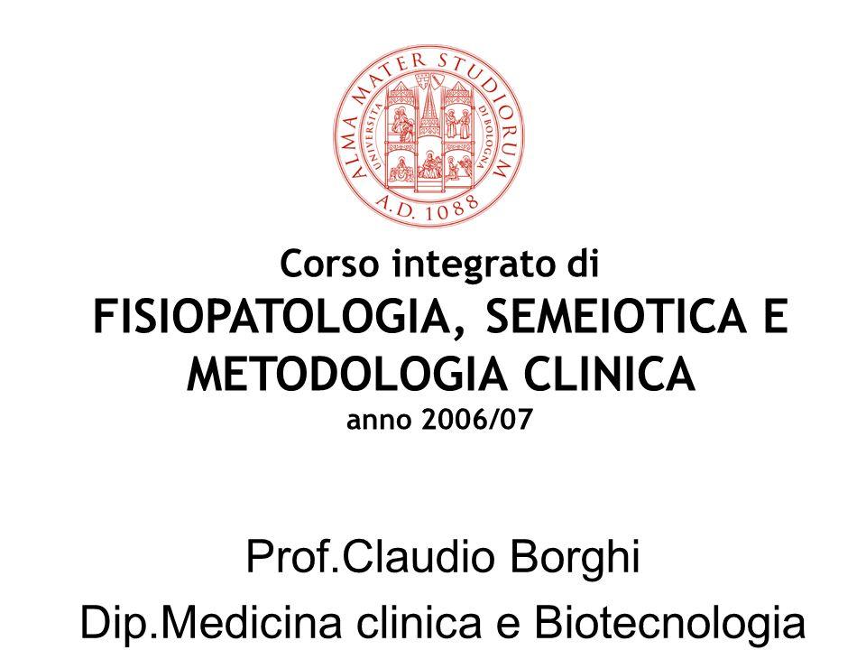 Prof.Claudio Borghi Dip.Medicina clinica e Biotecnologia Applicata D.Campanacci Corso integrato di FISIOPATOLOGIA, SEMEIOTICA E METODOLOGIA CLINICA an