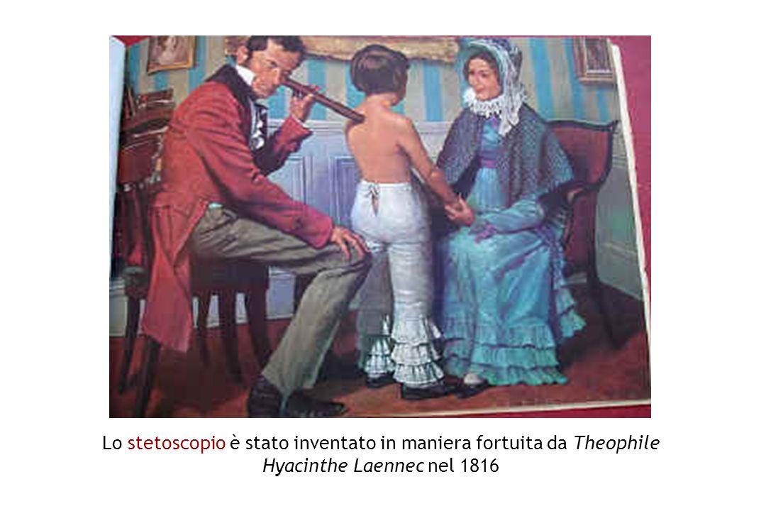 Lo stetoscopio è stato inventato in maniera fortuita da Theophile Hyacinthe Laennec nel 1816
