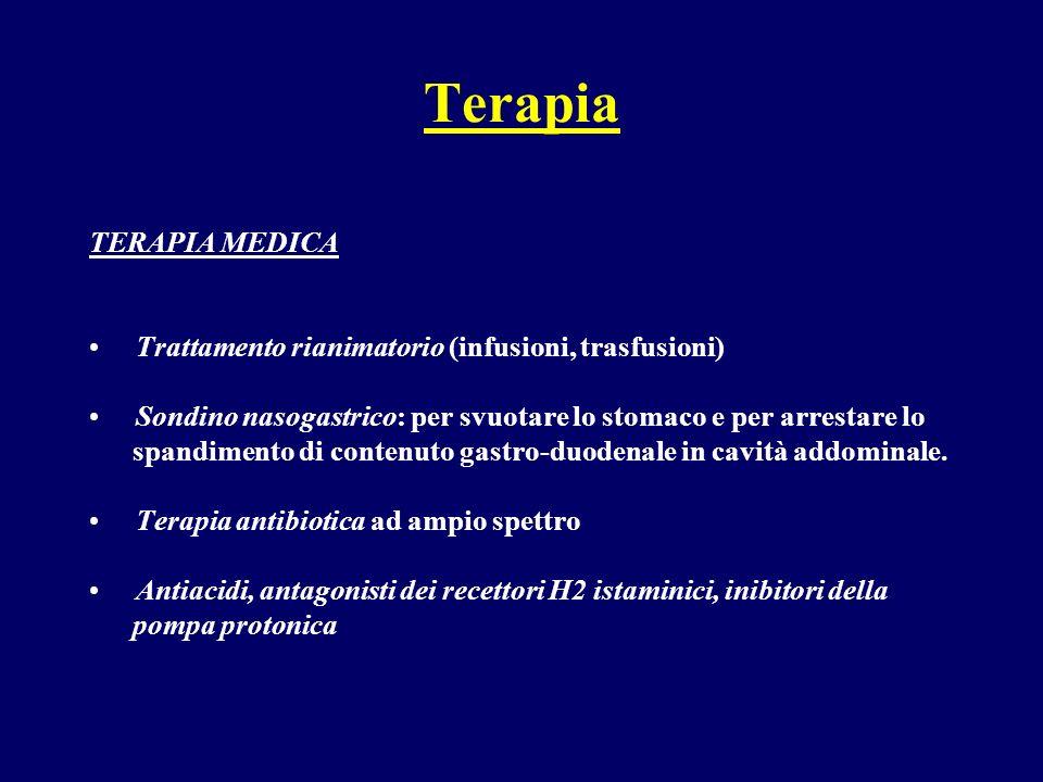 Terapia TERAPIA MEDICA Trattamento rianimatorio (infusioni, trasfusioni) Sondino nasogastrico: per svuotare lo stomaco e per arrestare lo spandimento