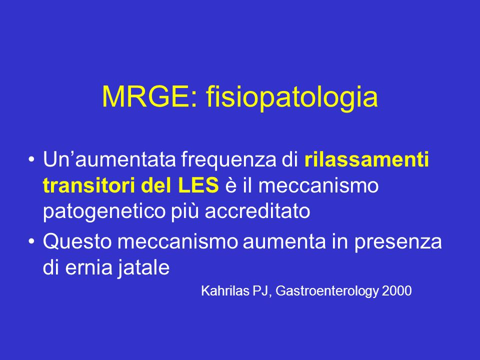 MRGE: fisiopatologia Unaumentata frequenza di rilassamenti transitori del LES è il meccanismo patogenetico più accreditato Questo meccanismo aumenta i
