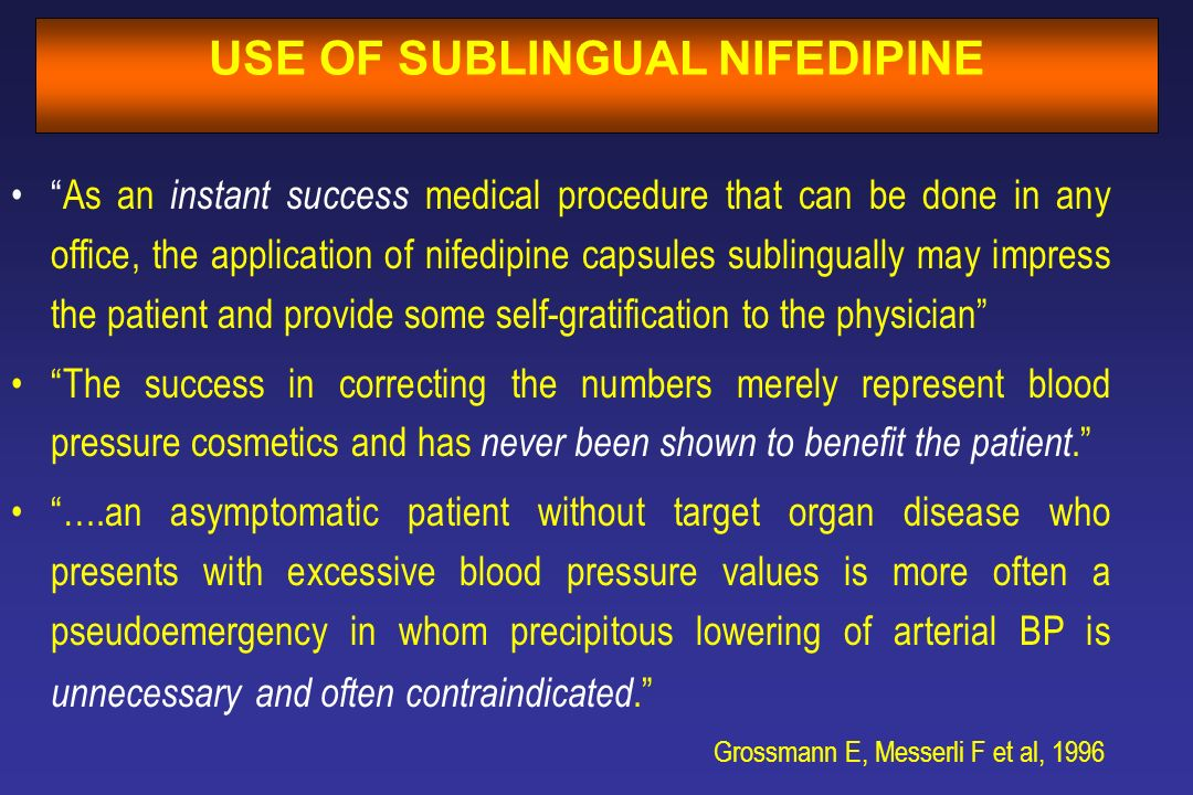 As an instant success medical procedure that can be done in any office, the application of nifedipine capsules sublingually may impress the patient an
