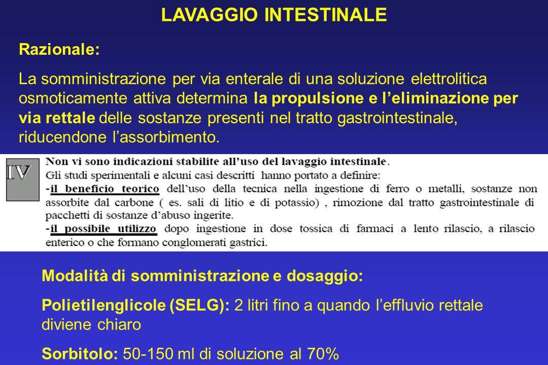 LAVAGGIO INTESTINALE Razionale: La somministrazione per via enterale di una soluzione elettrolitica osmoticamente attiva determina la propulsione e le