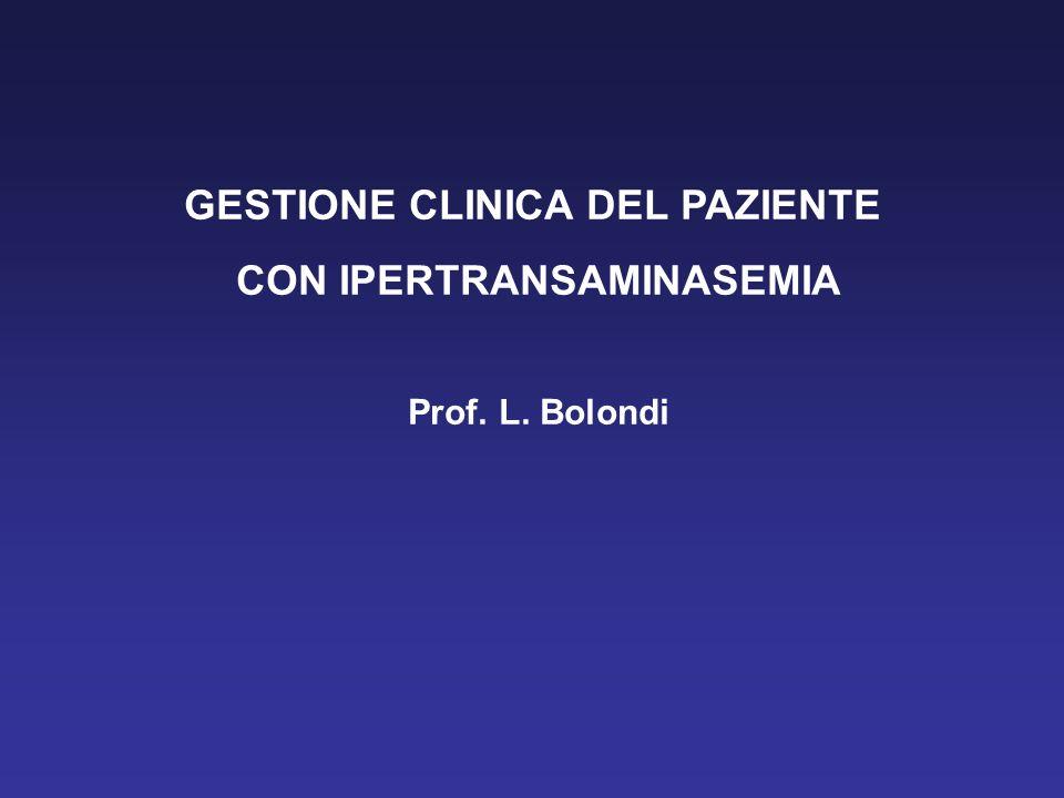GESTIONE CLINICA DEL PAZIENTE CON IPERTRANSAMINASEMIA Prof. L. Bolondi
