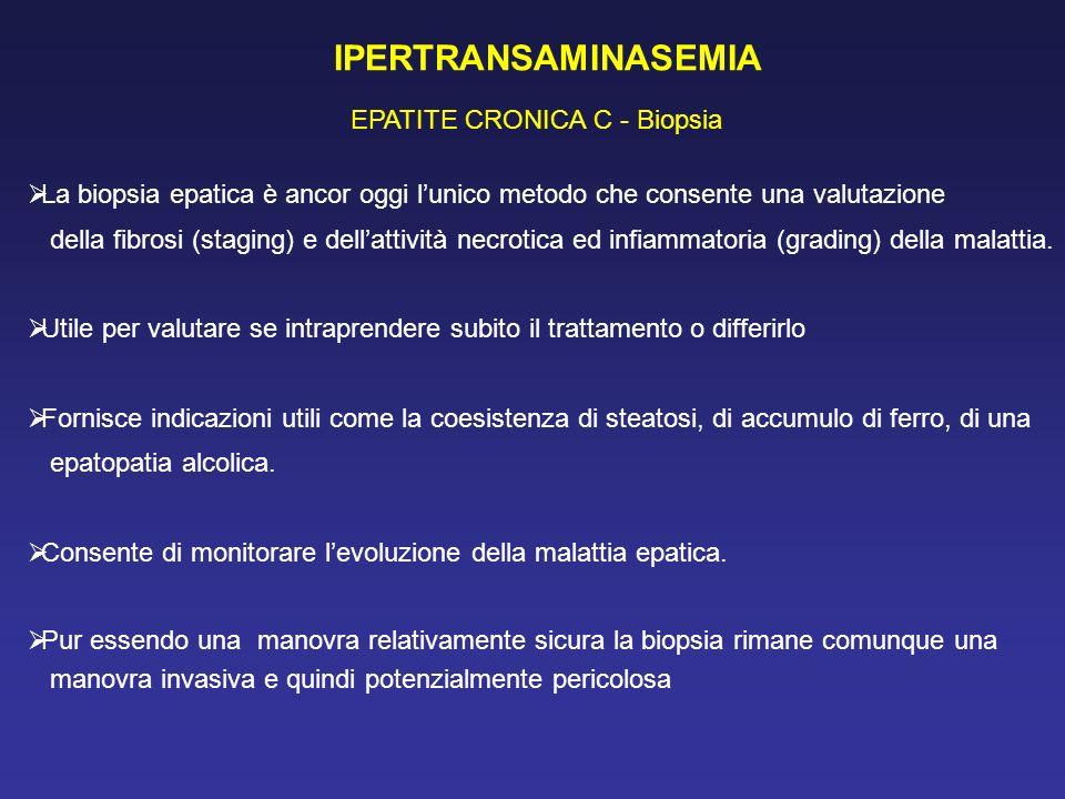 IPERTRANSAMINASEMIA EPATITE CRONICA C - Biopsia La biopsia epatica è ancor oggi lunico metodo che consente una valutazione della fibrosi (staging) e d