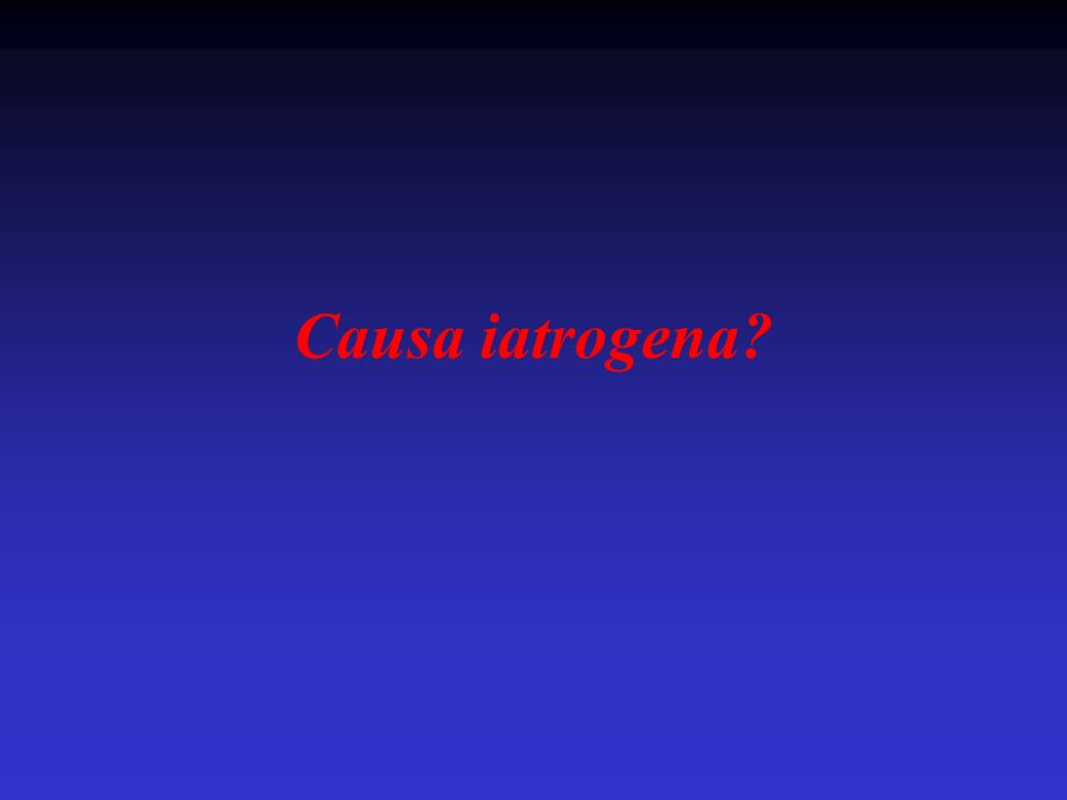 Causa iatrogena?