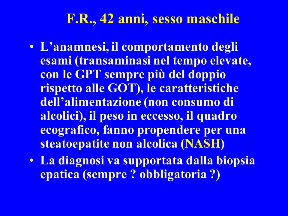 F.R., 42 anni, sesso maschile Lanamnesi, il comportamento degli esami (transaminasi nel tempo elevate, con le GPT sempre più del doppio rispetto alle