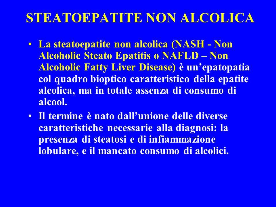 STEATOEPATITE NON ALCOLICA Il decorso clinico è per lo più indolente, praticamente asintomatico; diversamente da quanto ritenuto in passato, può però progredire a fibrosi ed evolvere in cirrosi (fino al carcinoma epatocellulare).