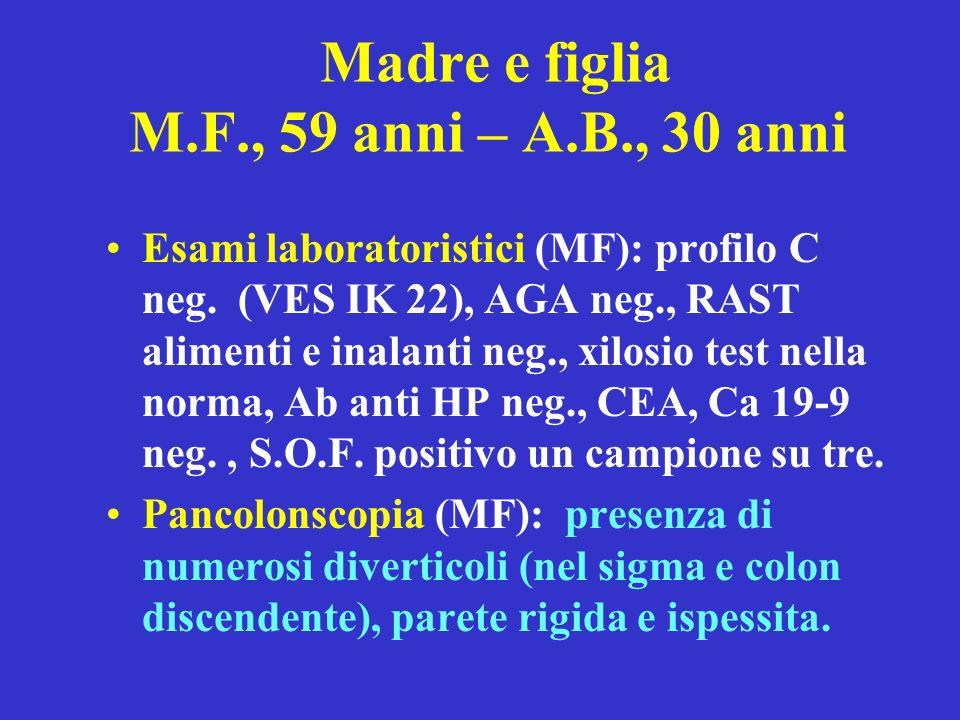 Madre e figlia M.F., 59 anni – A.B., 30 anni Esami laboratoristici (MF): profilo C neg.