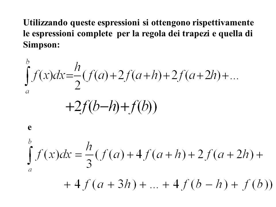 Utilizzando queste espressioni si ottengono rispettivamente le espressioni complete per la regola dei trapezi e quella di Simpson: e