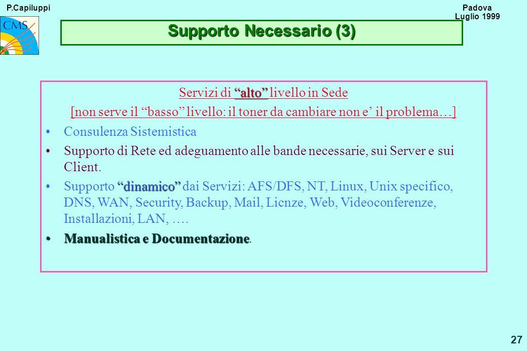 P.Capiluppi 27 Padova Luglio 1999 Supporto Necessario (3) alto Servizi di alto livello in Sede [non serve il basso livello: il toner da cambiare non e