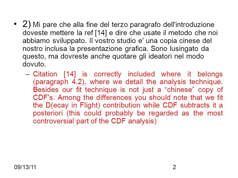 09/13/112 2) Mi pare che alla fine del terzo paragrafo dell'introduzione doveste mettere la ref [14] e dire che usate il metodo che noi abbiamo svilup