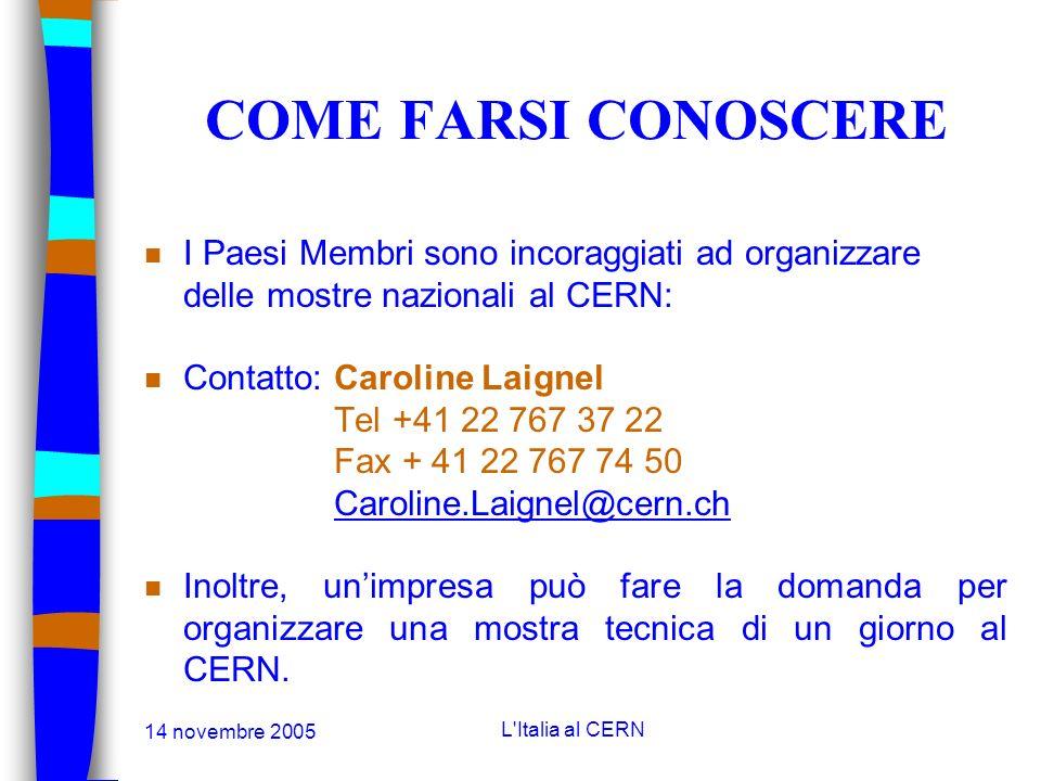 14 novembre 2005 L'Italia al CERN GLI SPERIMENTI LHC n I rivelatori LHC saranno costruiti e finanziati da collaborazioni composte da numerosi Istituti