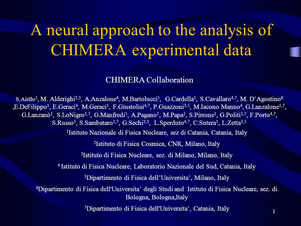 1 A neural approach to the analysis of CHIMERA experimental data CHIMERA Collaboration S.Aiello 1, M.