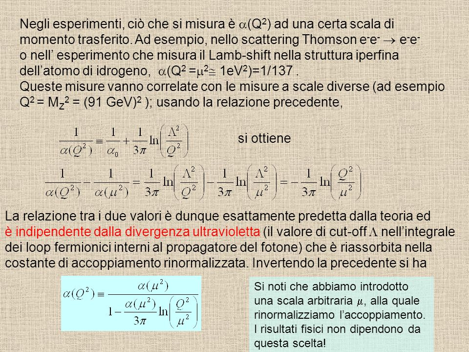 Negli esperimenti, ciò che si misura è (Q 2 ) ad una certa scala di momento trasferito.