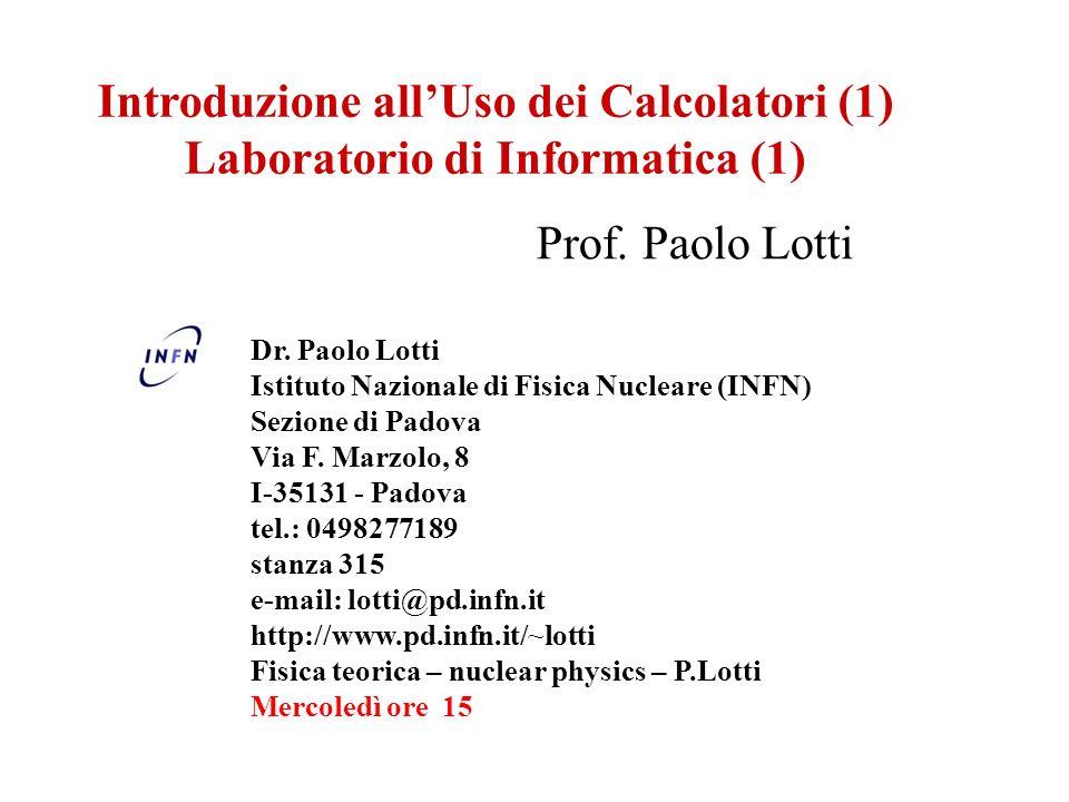 Introduzione allUso dei Calcolatori (1) Laboratorio di Informatica (1) Prof.