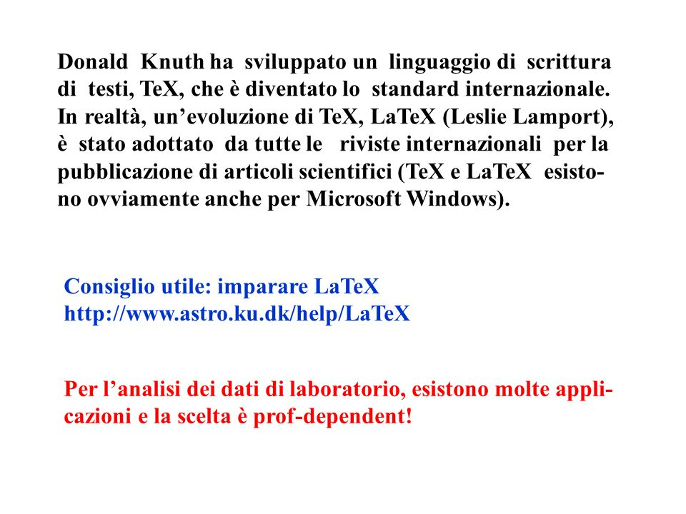 Donald Knuth ha sviluppato un linguaggio di scrittura di testi, TeX, che è diventato lo standard internazionale.