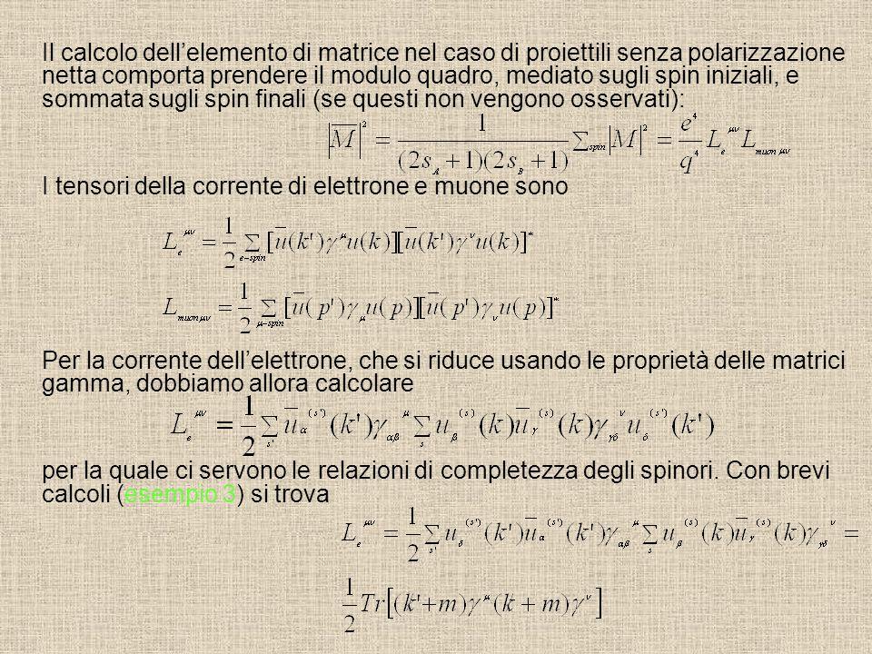 Il calcolo dellelemento di matrice nel caso di proiettili senza polarizzazione netta comporta prendere il modulo quadro, mediato sugli spin iniziali,