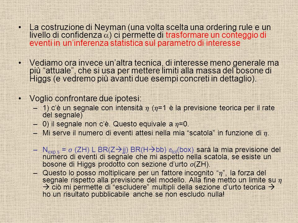 La costruzione di Neyman (una volta scelta una ordering rule e un livello di confidenza ) ci permette di trasformare un conteggio di eventi in uninfer