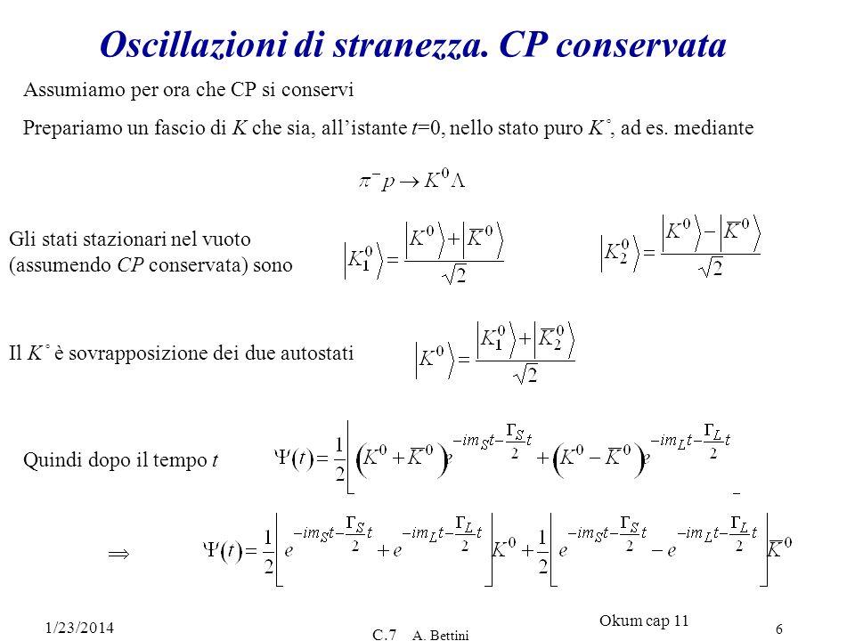 1/23/2014 C.7 A.Bettini 6 Oscillazioni di stranezza.