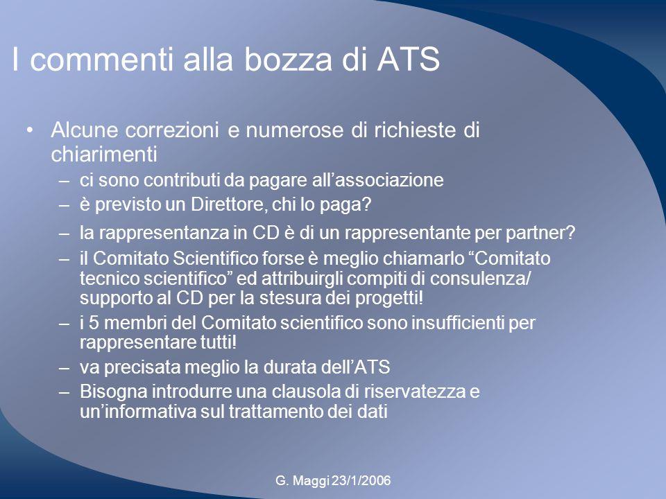 G. Maggi 23/1/2006 I commenti alla bozza di ATS Alcune correzioni e numerose di richieste di chiarimenti –ci sono contributi da pagare allassociazione
