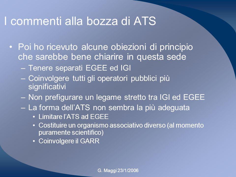 G. Maggi 23/1/2006 I commenti alla bozza di ATS Poi ho ricevuto alcune obiezioni di principio che sarebbe bene chiarire in questa sede –Tenere separat