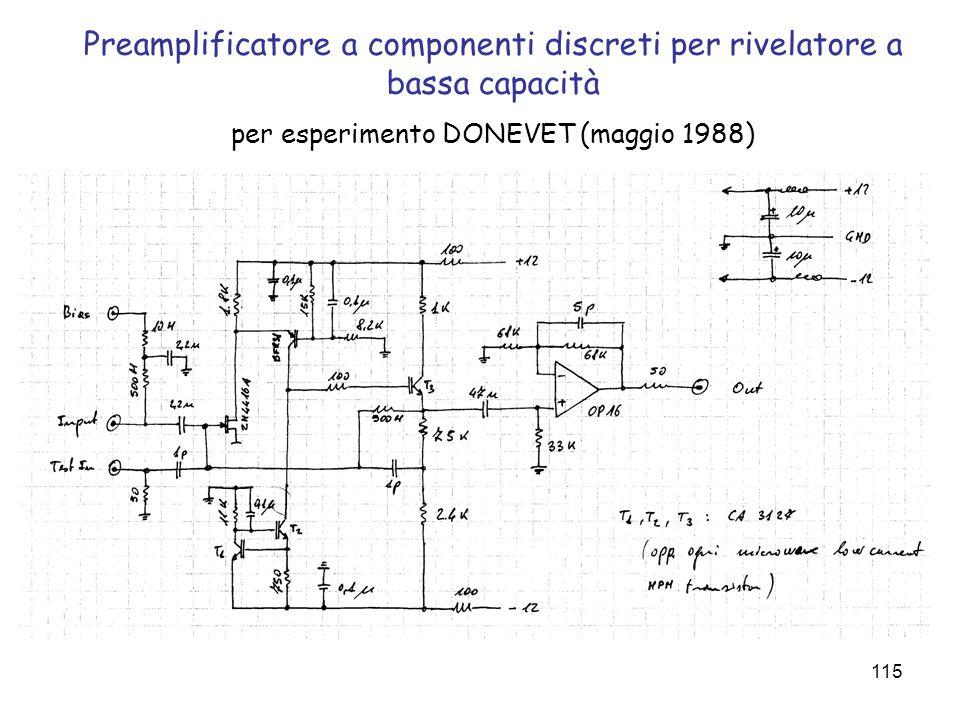 115 Preamplificatore a componenti discreti per rivelatore a bassa capacità per esperimento DONEVET (maggio 1988)
