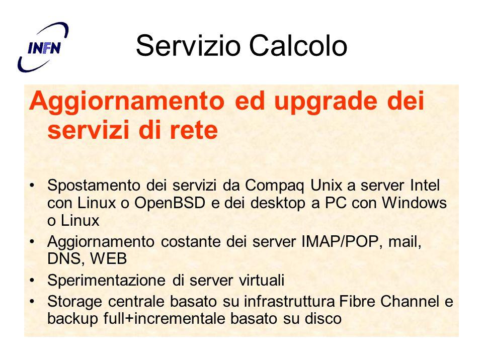 Servizio Calcolo Aggiornamento ed upgrade dei servizi di rete Spostamento dei servizi da Compaq Unix a server Intel con Linux o OpenBSD e dei desktop