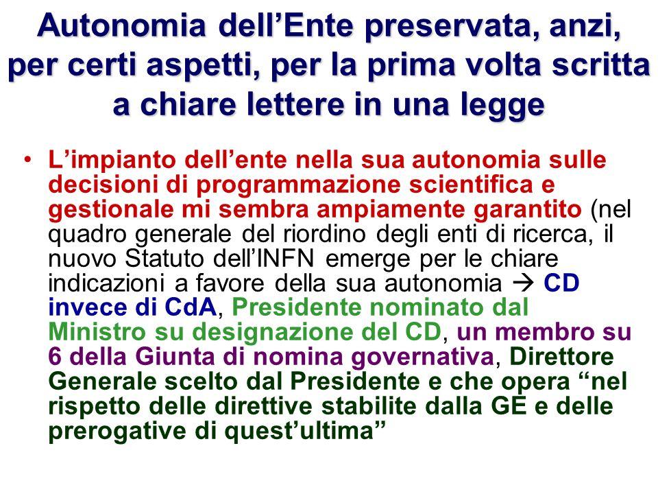 Autonomia dellEnte preservata, anzi, per certi aspetti, per la prima volta scritta a chiare lettere in una legge Limpianto dellente nella sua autonomi