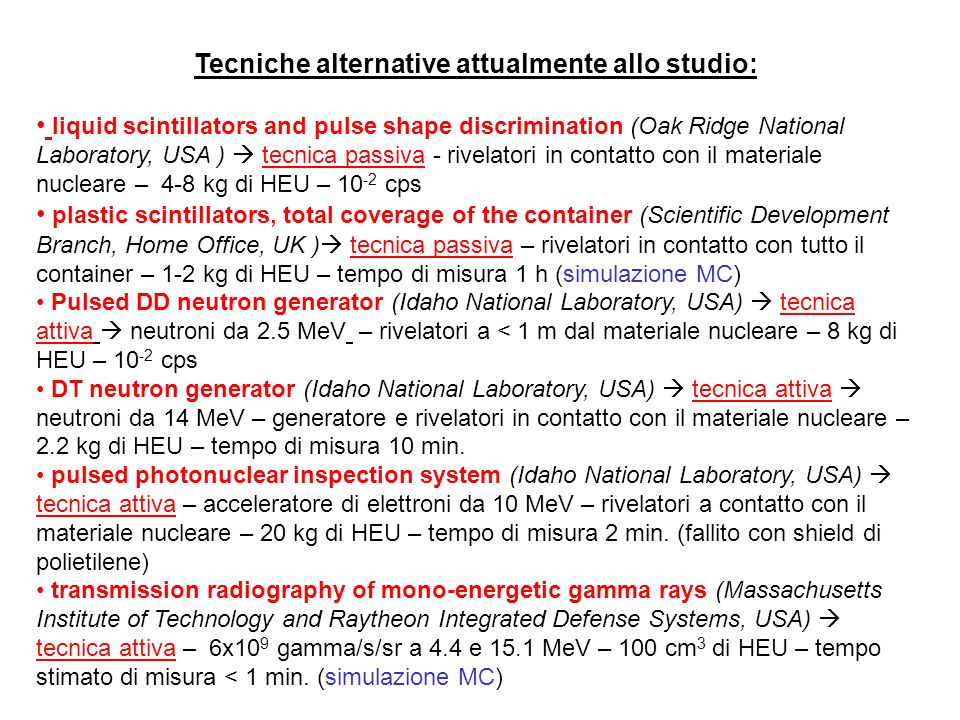 Tecniche alternative attualmente allo studio: liquid scintillators and pulse shape discrimination (Oak Ridge National Laboratory, USA ) tecnica passiv