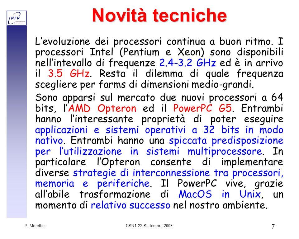 CSN1 22 Settembre 2003 P. Morettini 7 Novità tecniche Levoluzione dei processori continua a buon ritmo. I processori Intel (Pentium e Xeon) sono dispo