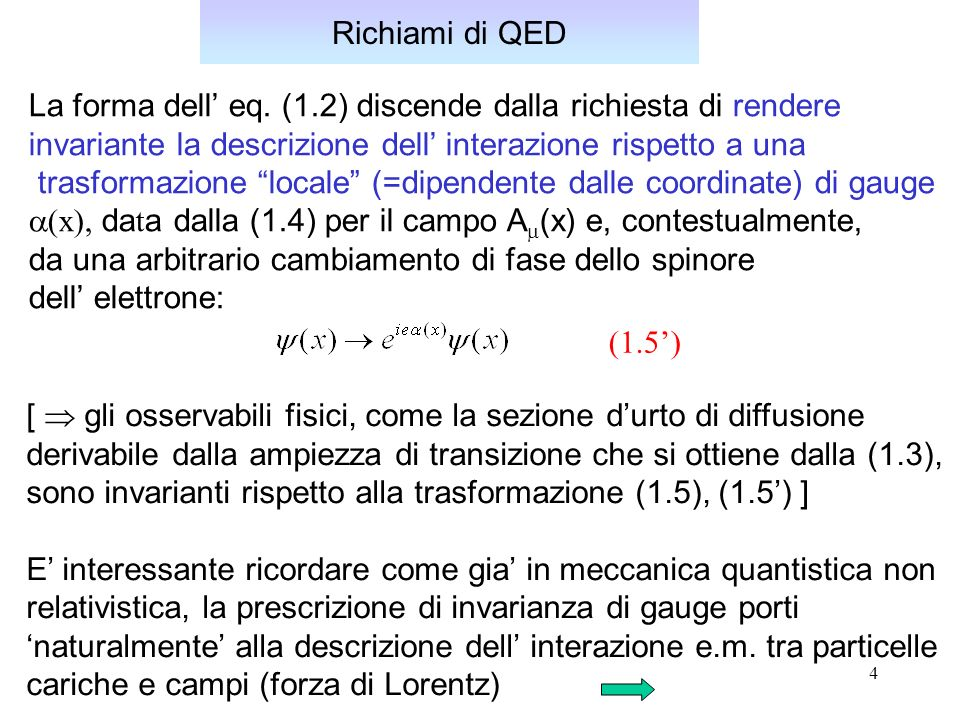 15 Sezione d urto per lo scattering di QED e-q Inseriamo ora nell espressione generale (1.14) per la sezione durto lelemento di matrice (1.13) derivato dalla dinamica della QED; utilizzando lalgebra delle matrici di Dirac [ la cosa e laboriosa… per una discussione completa si vedano Perkins, app.G ; Halzen-Martin, cap.