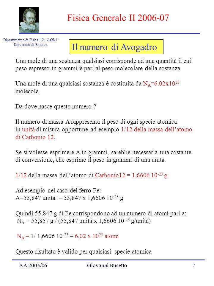 AA 2005/06Giovanni Busetto7 Dipartimento di Fisica G. Galilei Università di Padova Fisica Generale II 2006-07 AA 2005/06Giovanni Busetto Il numero di