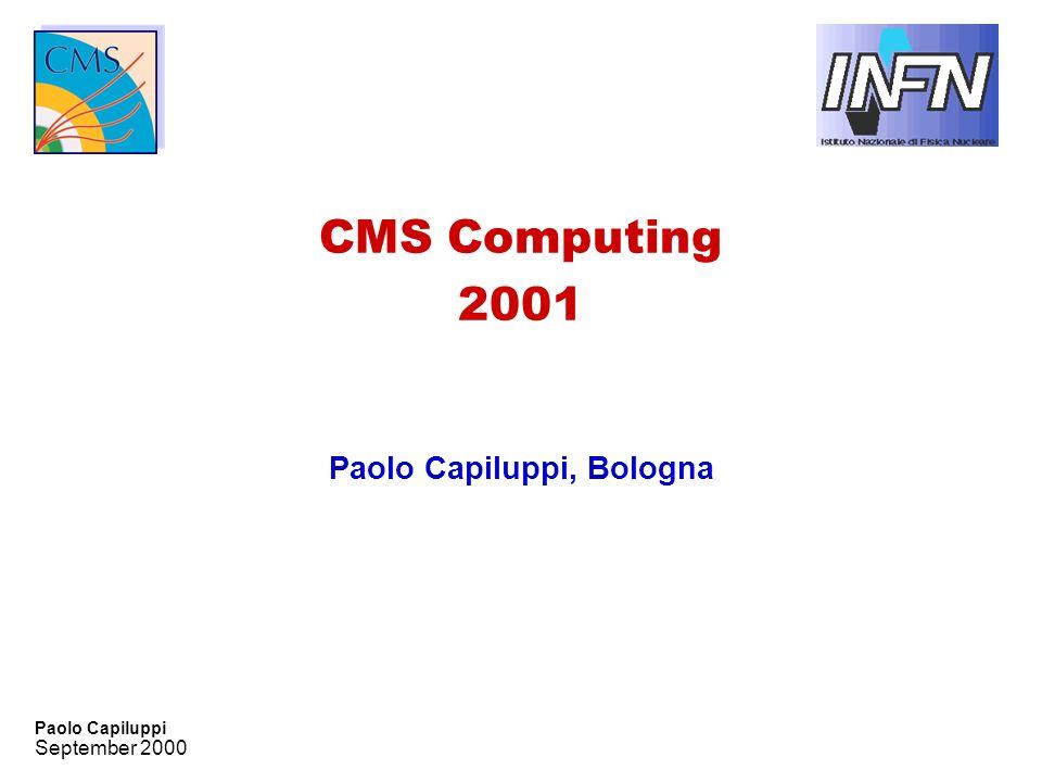 September 2000 Paolo Capiluppi CMS Computing 2001 Paolo Capiluppi, Bologna