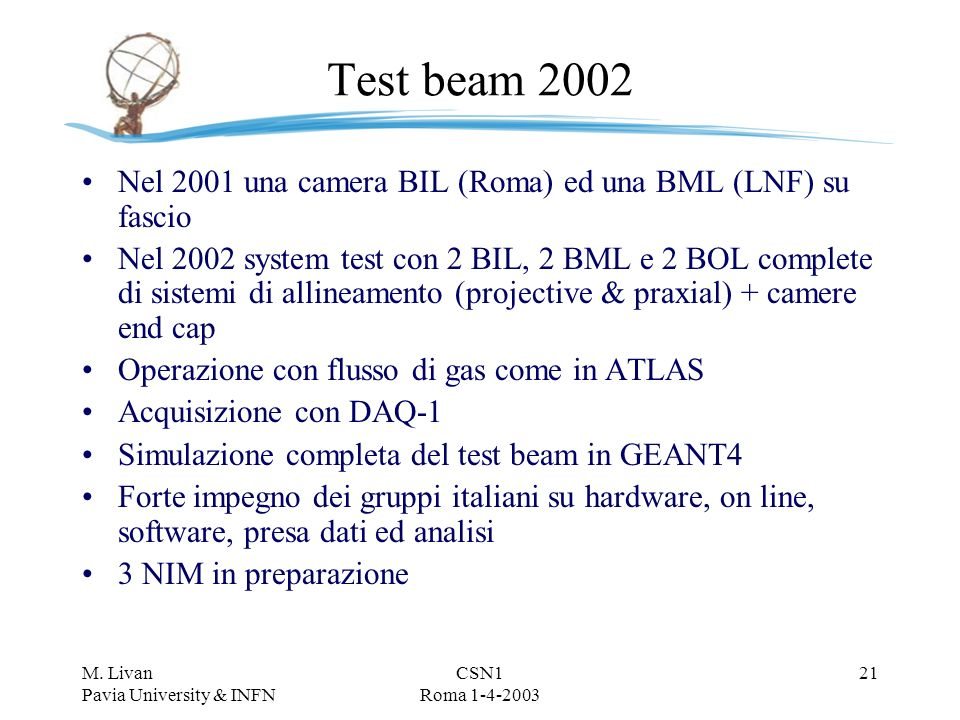 M. Livan Pavia University & INFN CSN1 Roma 1-4-2003 20 Incidente camera PV