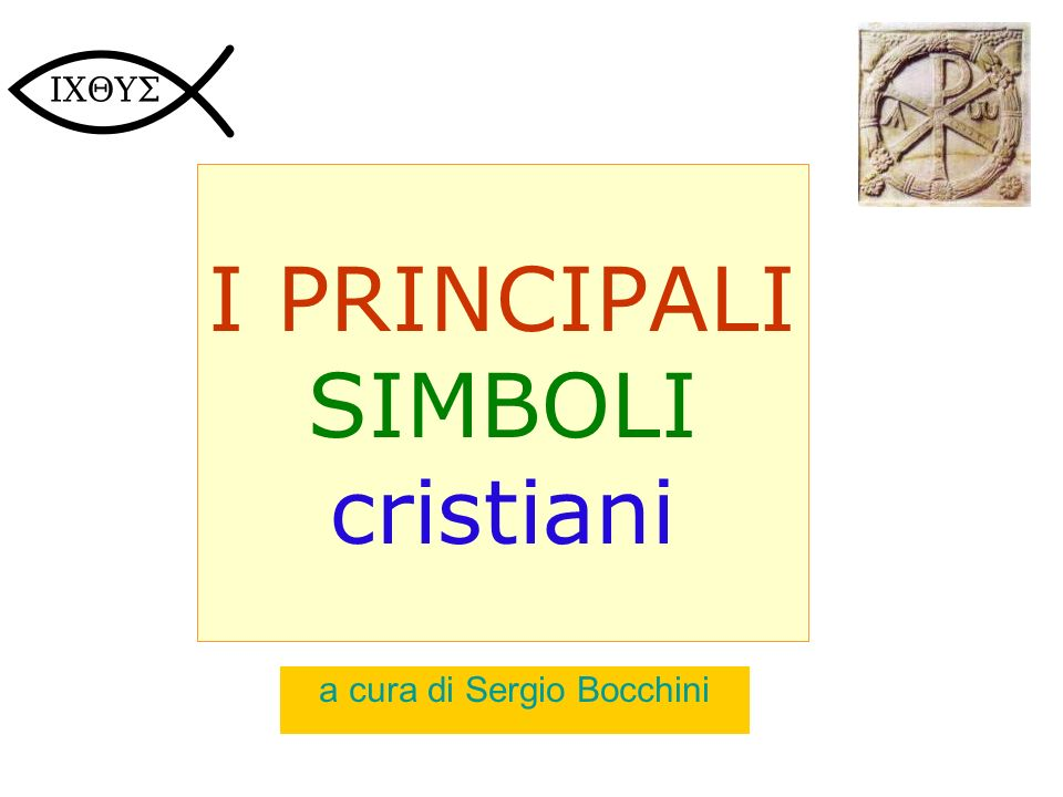 I PRINCIPALI SIMBOLI cristiani a cura di Sergio Bocchini