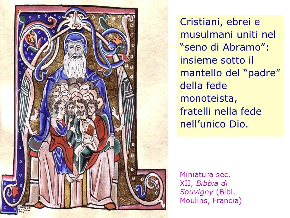 Cristiani, ebrei e musulmani uniti nel seno di Abramo: insieme sotto il mantello del padre della fede monoteista, fratelli nella fede nellunico Dio. M