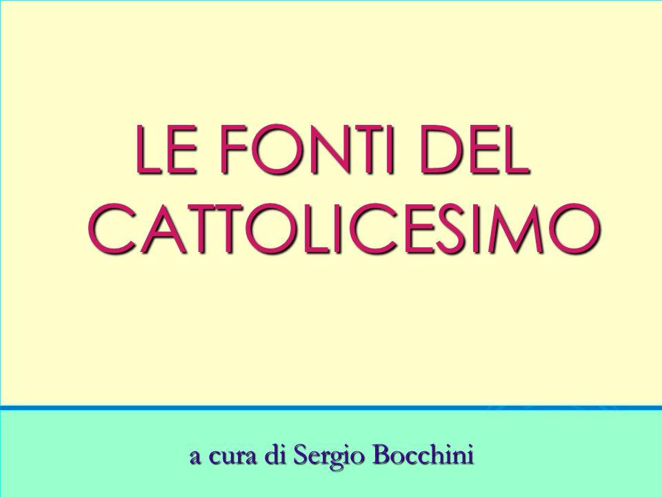 LE FONTI DEL CATTOLICESIMO a cura di Sergio Bocchini