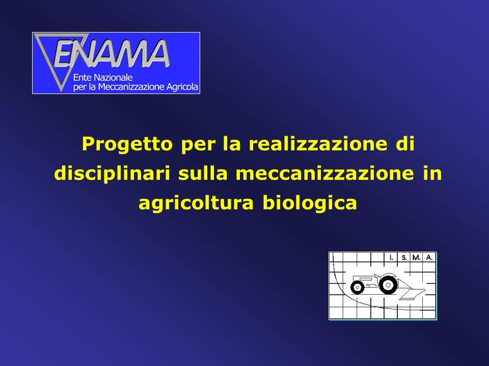 Progetto per la realizzazione di disciplinari sulla meccanizzazione in agricoltura biologica