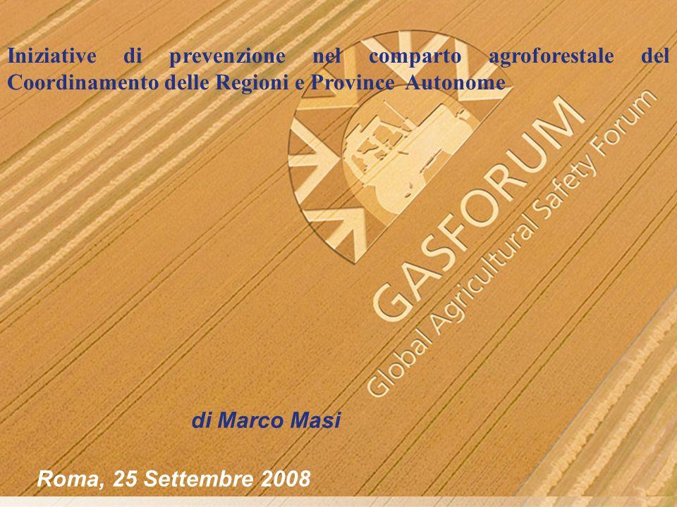 Iniziative di prevenzione nel comparto agroforestale del Coordinamento delle Regioni e Province Autonome di Marco Masi Roma, 25 Settembre 2008