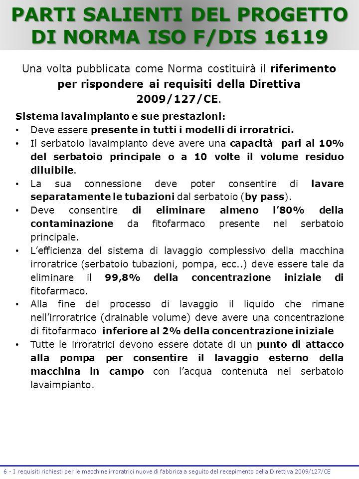 6 - I requisiti richiesti per le macchine irroratrici nuove di fabbrica a seguito del recepimento della Direttiva 2009/127/CE PARTI SALIENTI DEL PROGE
