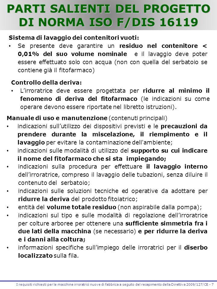 I requisiti richiesti per le macchine irroratrici nuove di fabbrica a seguito del recepimento della Direttiva 2009/127/CE - 7 Controllo della deriva: