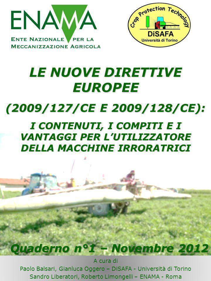 LE NUOVE DIRETTIVE EUROPEE (2009/127/CE E 2009/128/CE): I CONTENUTI, I COMPITI E I VANTAGGI PER LUTILIZZATORE DELLA MACCHINE IRRORATRICI A cura di Pao
