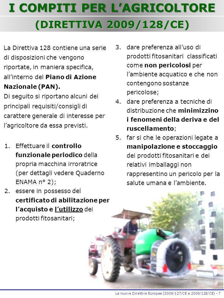 Le nuove Direttive Europee (2009/127/CE e 2009/128/CE) - 7 3.dare preferenza alluso di prodotti fitosanitari classificati come non pericolosi per lamb