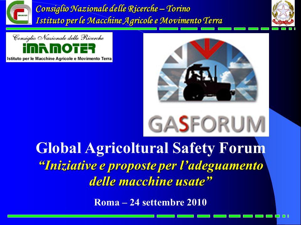 Consiglio Nazionale delle Ricerche – Torino Istituto per le Macchine Agricole e Movimento Terra Global Agricoltural Safety Forum Iniziative e proposte