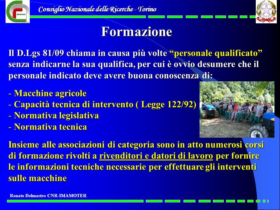 Consiglio Nazionale delle Ricerche - Torino Renato Delmastro CNR-IMAMOTER Il D.Lgs 81/09 chiama in causa più volte personale qualificato senza indicar