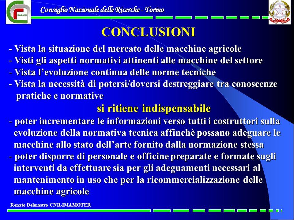 Consiglio Nazionale delle Ricerche - Torino Renato Delmastro CNR-IMAMOTER CONCLUSIONI - Vista la situazione del mercato delle macchine agricole - Vist