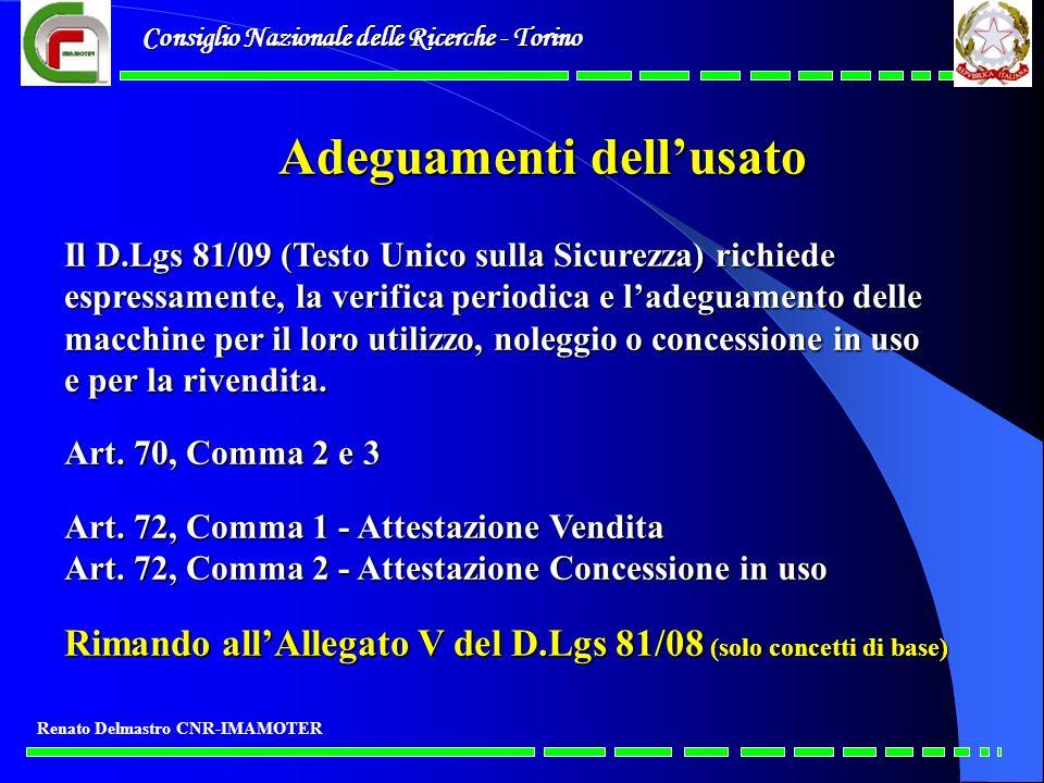 Consiglio Nazionale delle Ricerche - Torino Renato Delmastro CNR-IMAMOTER Adeguamenti dellusato Il D.Lgs 81/09 (Testo Unico sulla Sicurezza) richiede
