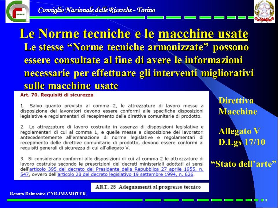 Consiglio Nazionale delle Ricerche - Torino Renato Delmastro CNR-IMAMOTER Le Norme tecniche e le macchine usate Le stesse Norme tecniche armonizzate p