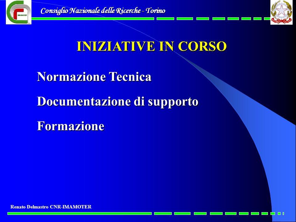 Consiglio Nazionale delle Ricerche - Torino Renato Delmastro CNR-IMAMOTER INIZIATIVE IN CORSO Normazione Tecnica Documentazione di supporto Formazione